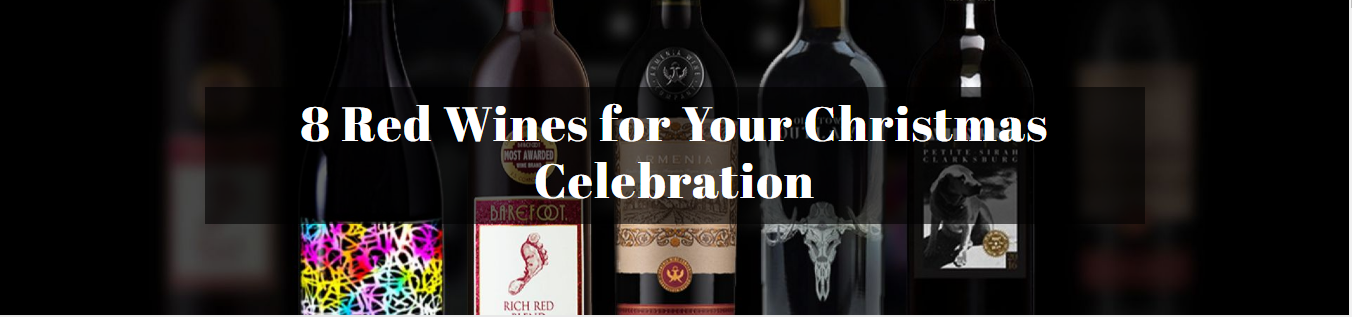 8 Red Wines for Your Christmas Celebration