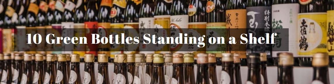 10 Green Bottles Standing on a Shelf