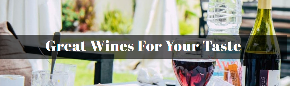 Great Wines For Your Taste