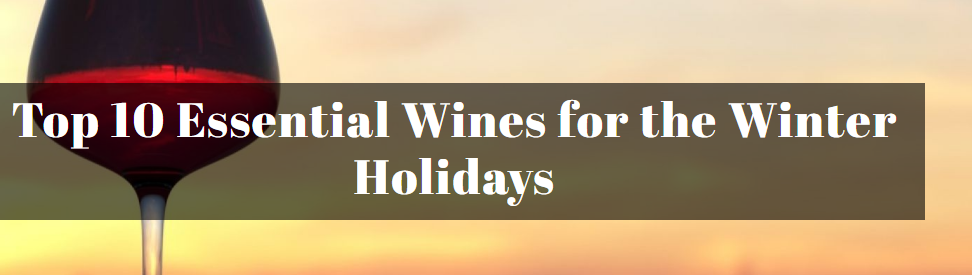 Top 10 Essential Wines for the Winter Holidays