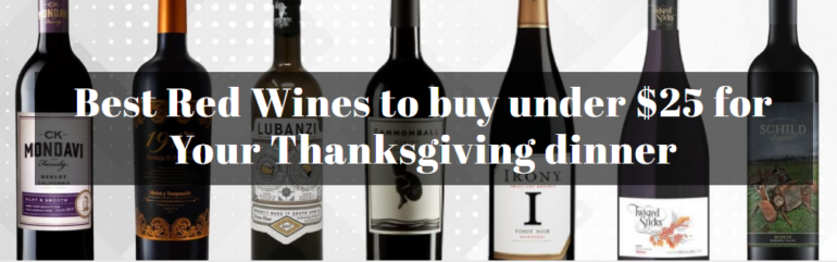 Best Red Wines to buy under $25 for Your Thanksgiving dinner