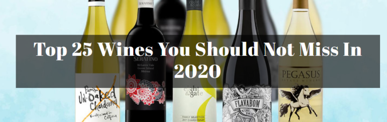 Top 25 Wines You Should Not Miss In 2020