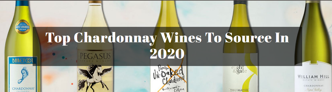 Top Chardonnay Wines To Source In 2020