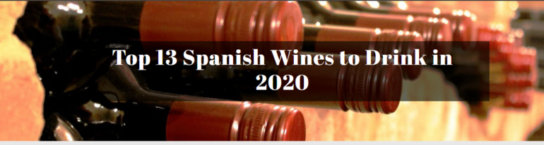 Top 13 Spanish Wines to Drink in 2020