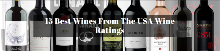 15 Best Wines From The USA Wine Ratings